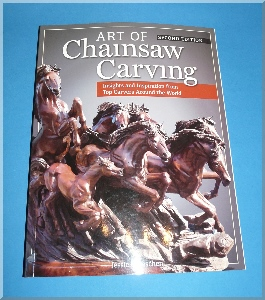The Art of Chainsaw Carving - Second Edition